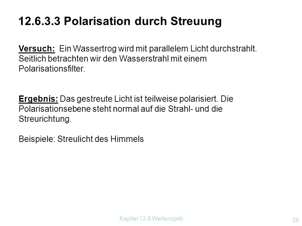 12.6.3.3 Polarisation durch Streuung