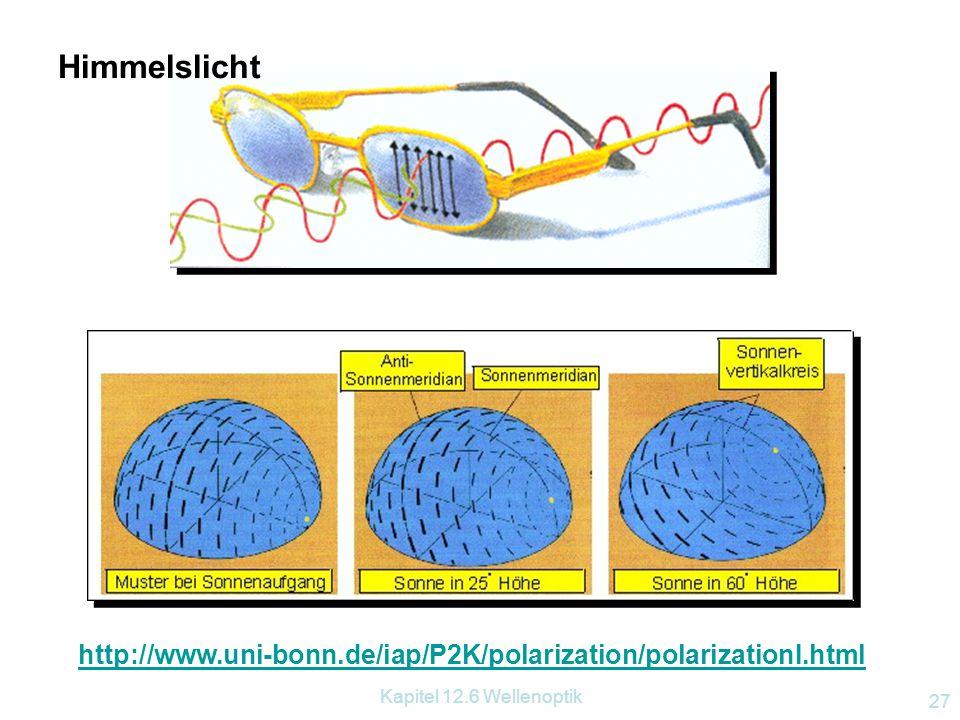 Himmelslicht http://www.uni-bonn.de/iap/P2K/polarization/polarizationI.html.