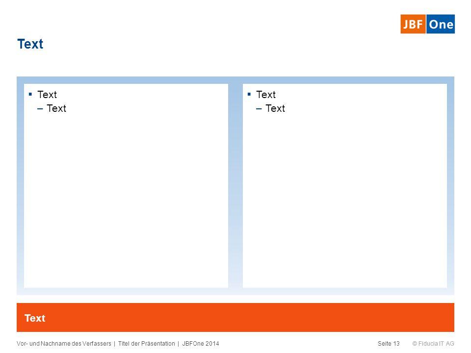 Text Text Text Text Vor- und Nachname des Verfassers | Titel der Präsentation | JBFOne 2014