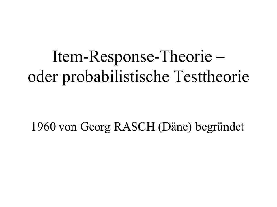 Item-Response-Theorie – oder probabilistische Testtheorie