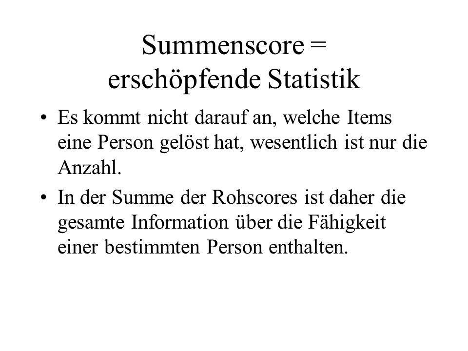 Summenscore = erschöpfende Statistik