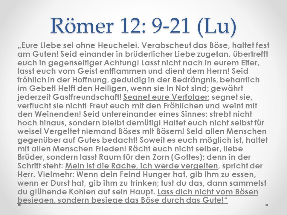 Römer 12: 9-21 (Lu)