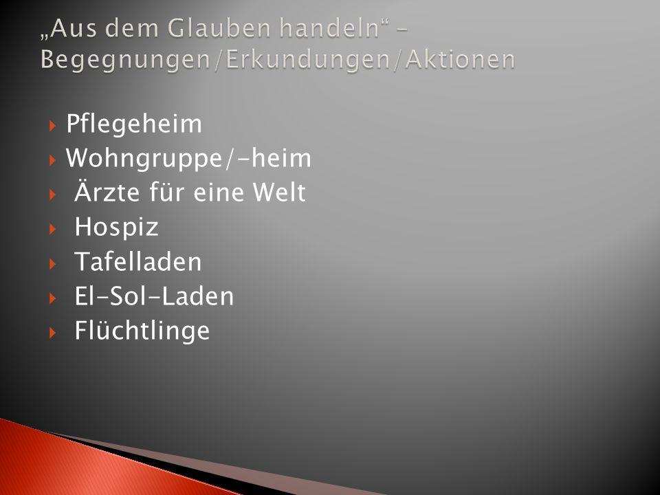 """""""Aus dem Glauben handeln – Begegnungen/Erkundungen/Aktionen"""
