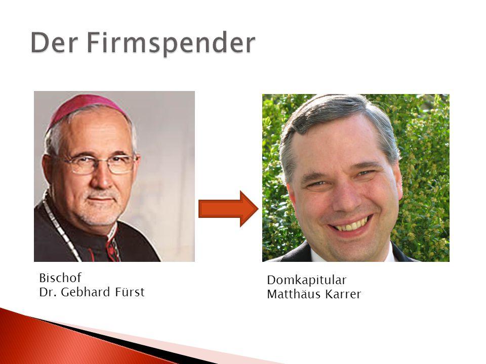 Der Firmspender Bischof Dr. Gebhard Fürst Domkapitular Matthäus Karrer