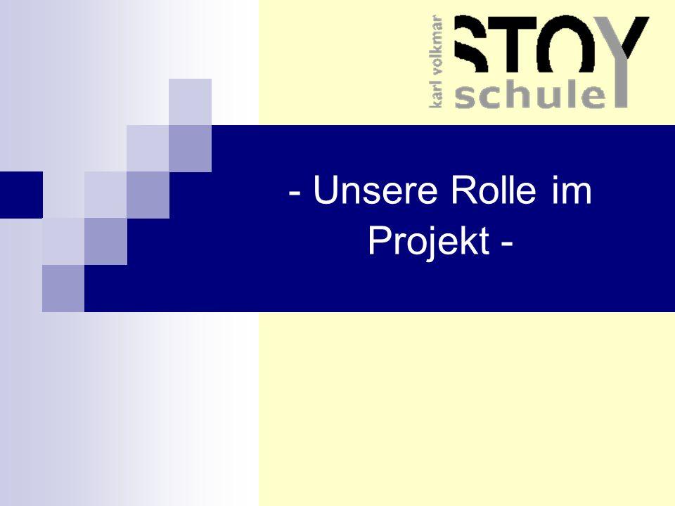 - Unsere Rolle im Projekt -