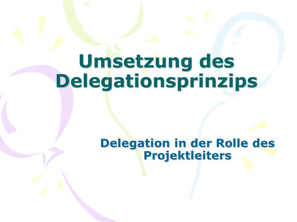 Umsetzung des Delegationsprinzips