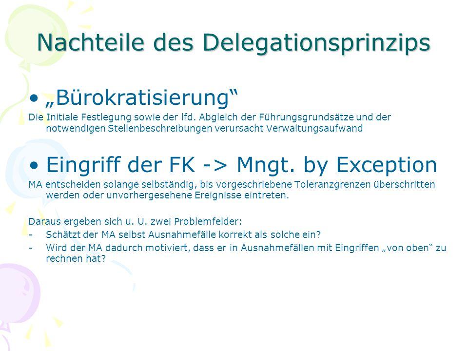 Nachteile des Delegationsprinzips