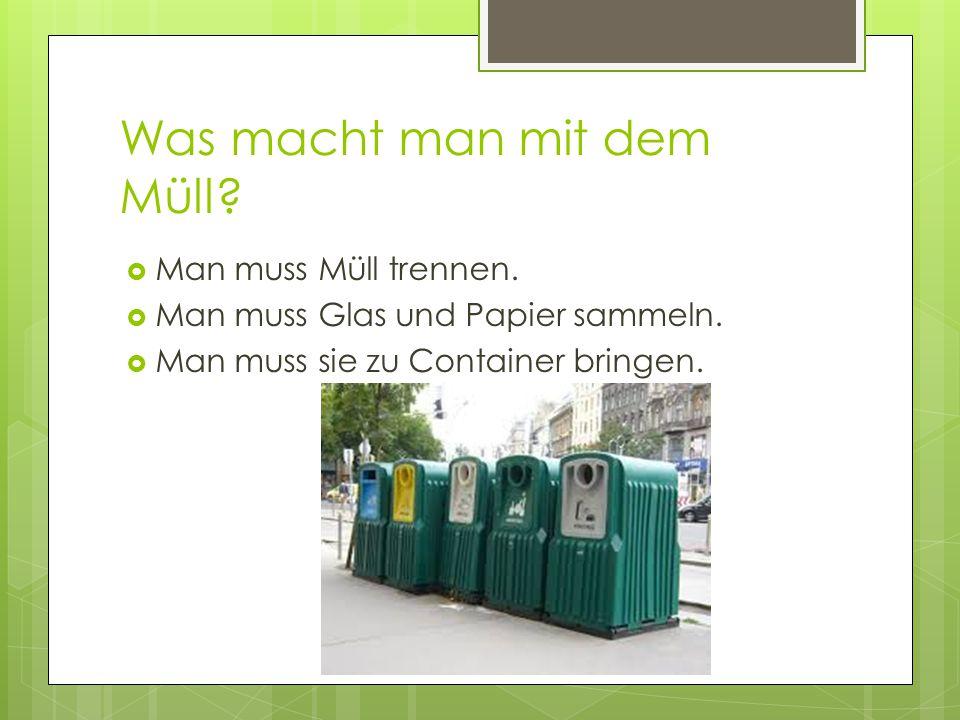 Was macht man mit dem Müll