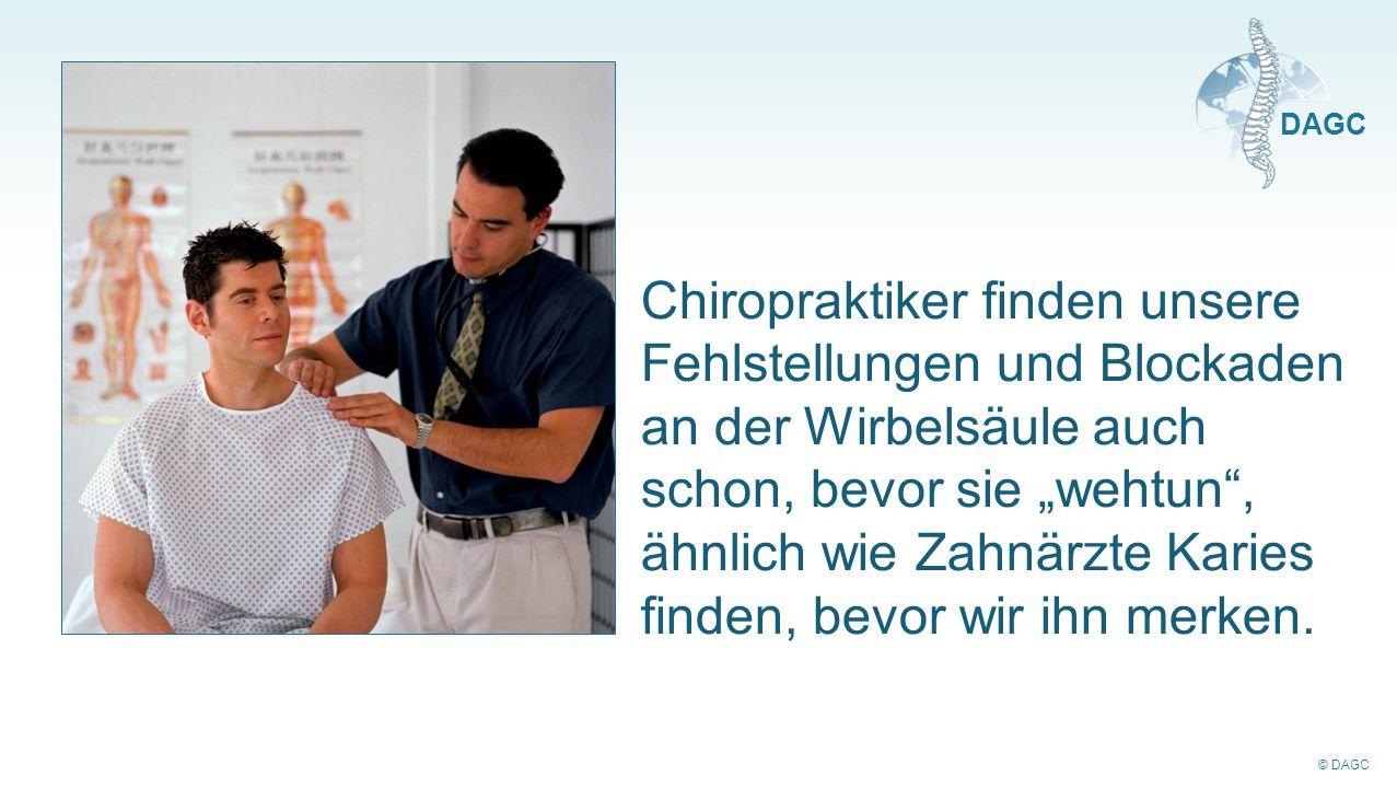 """Chiropraktiker finden unsere Fehlstellungen und Blockaden an der Wirbelsäule auch schon, bevor sie """"wehtun , ähnlich wie Zahnärzte Karies finden, bevor wir ihn merken."""
