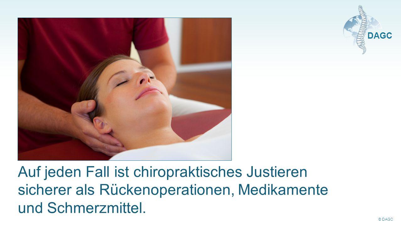 Auf jeden Fall ist chiropraktisches Justieren sicherer als Rückenoperationen, Medikamente und Schmerzmittel.