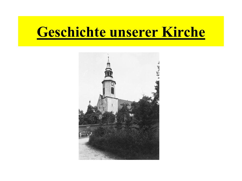 Geschichte unserer Kirche