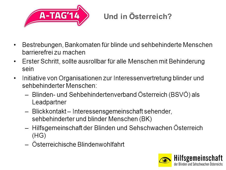 Und in Österreich Bestrebungen, Bankomaten für blinde und sehbehinderte Menschen barrierefrei zu machen.