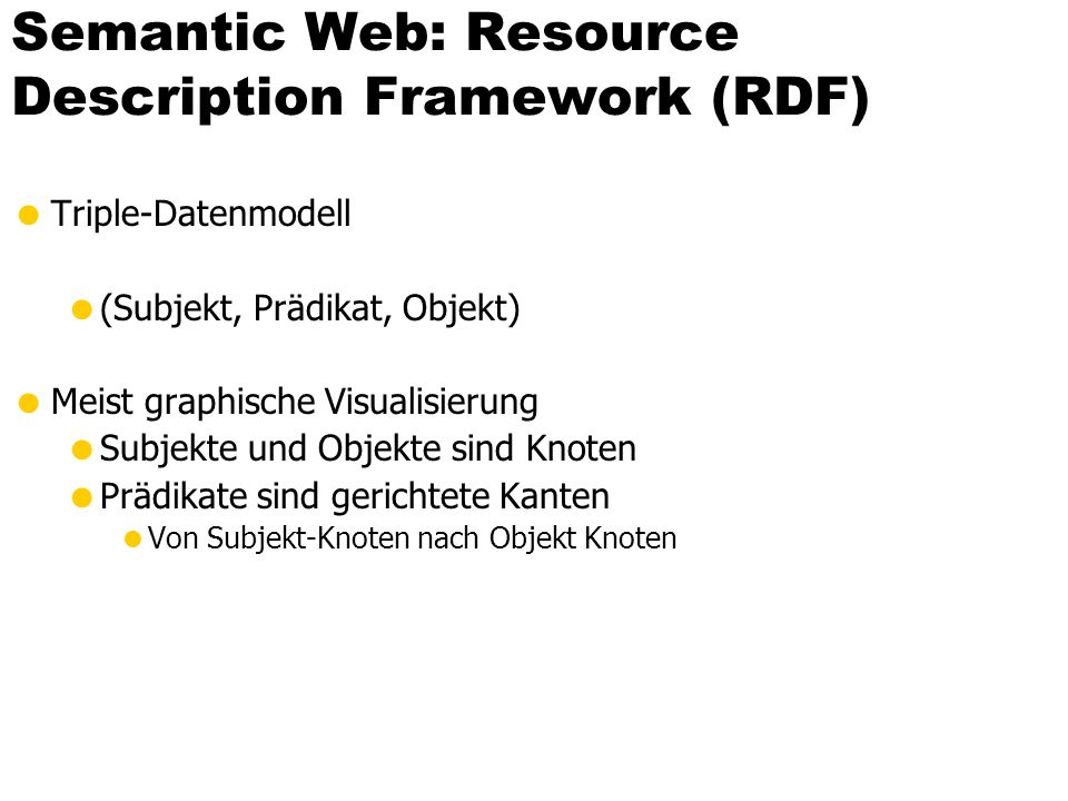 Semantic Web: Resource Description Framework (RDF)