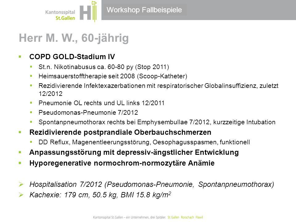 Herr M. W., 60-jährig Workshop Fallbeispiele COPD GOLD-Stadium IV
