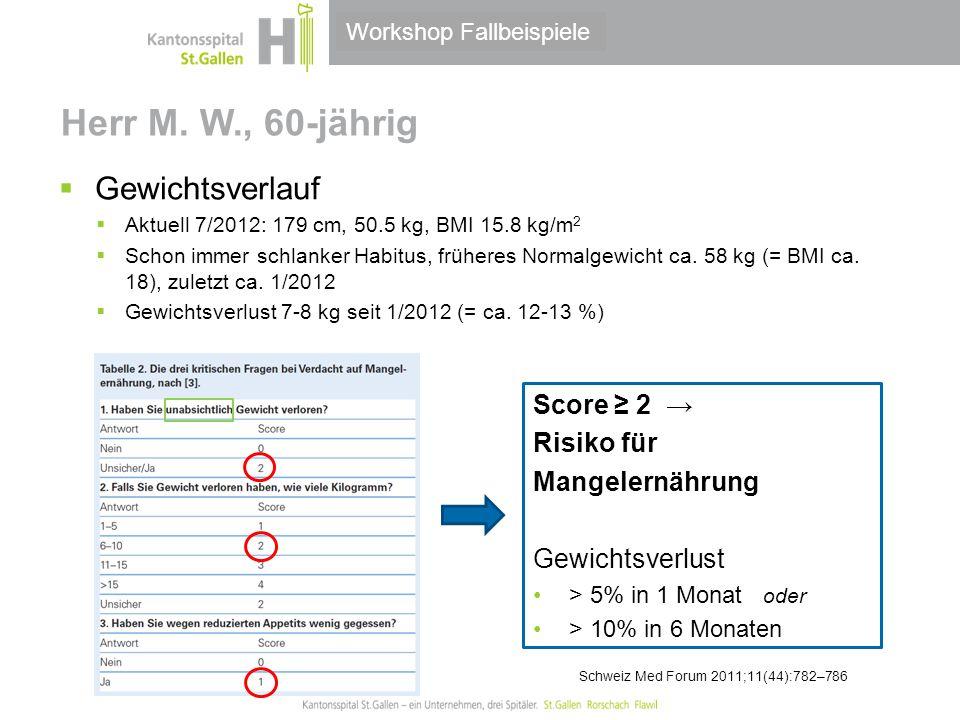 Herr M. W., 60-jährig Gewichtsverlauf Score ≥ 2 → Risiko für