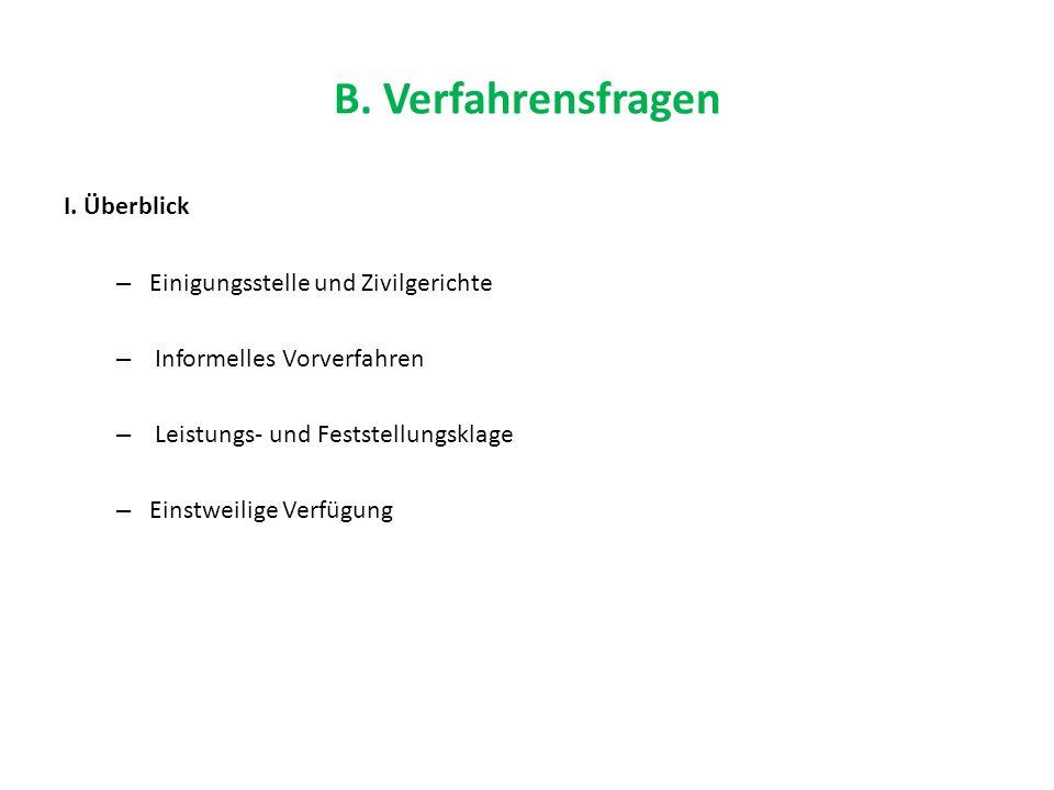 B. Verfahrensfragen I. Überblick Einigungsstelle und Zivilgerichte