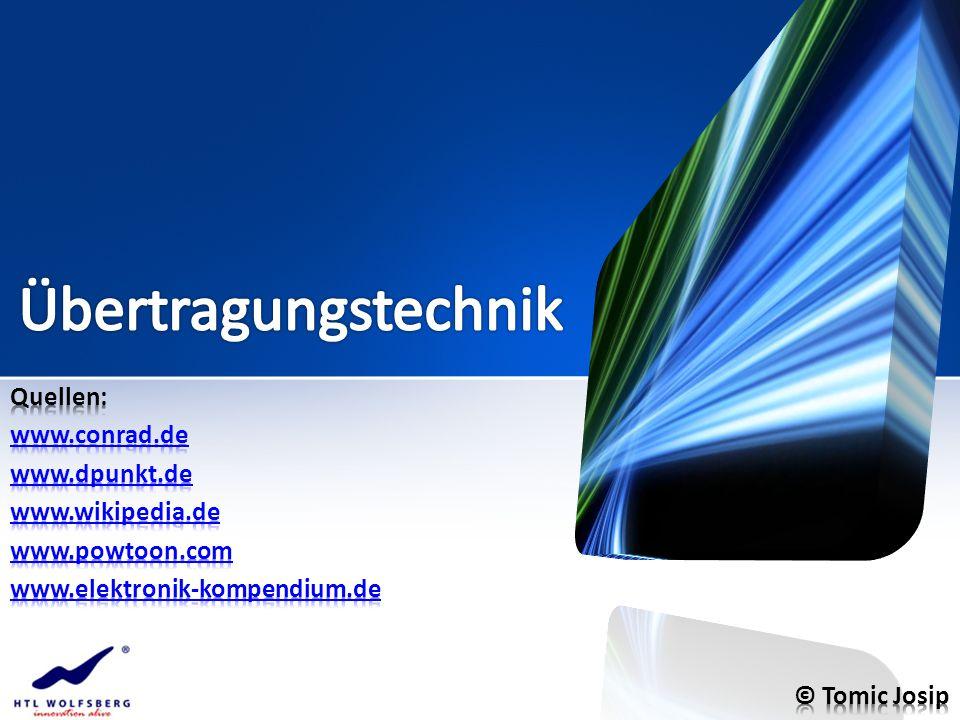 Übertragungstechnik Quellen: www.conrad.de www.dpunkt.de