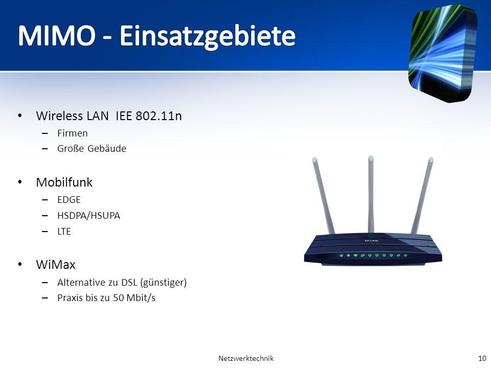 MIMO - Einsatzgebiete Wireless LAN IEE 802.11n Mobilfunk WiMax Firmen