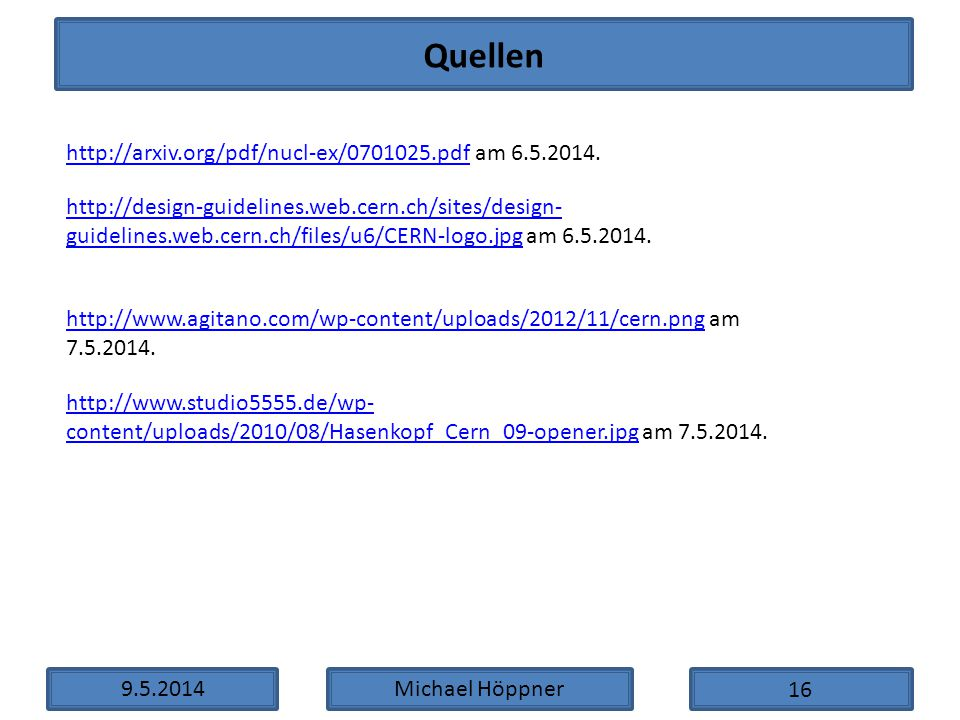 Quellen http://arxiv.org/pdf/nucl-ex/0701025.pdf am 6.5.2014.