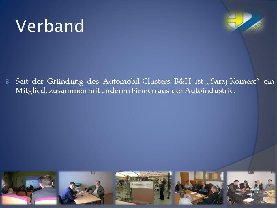 """Verband Seit der Gründung des Automobil-Clusters B&H ist """"Saraj-Komerc ein Mitglied, zusammen mit anderen Firmen aus der Autoindustrie."""