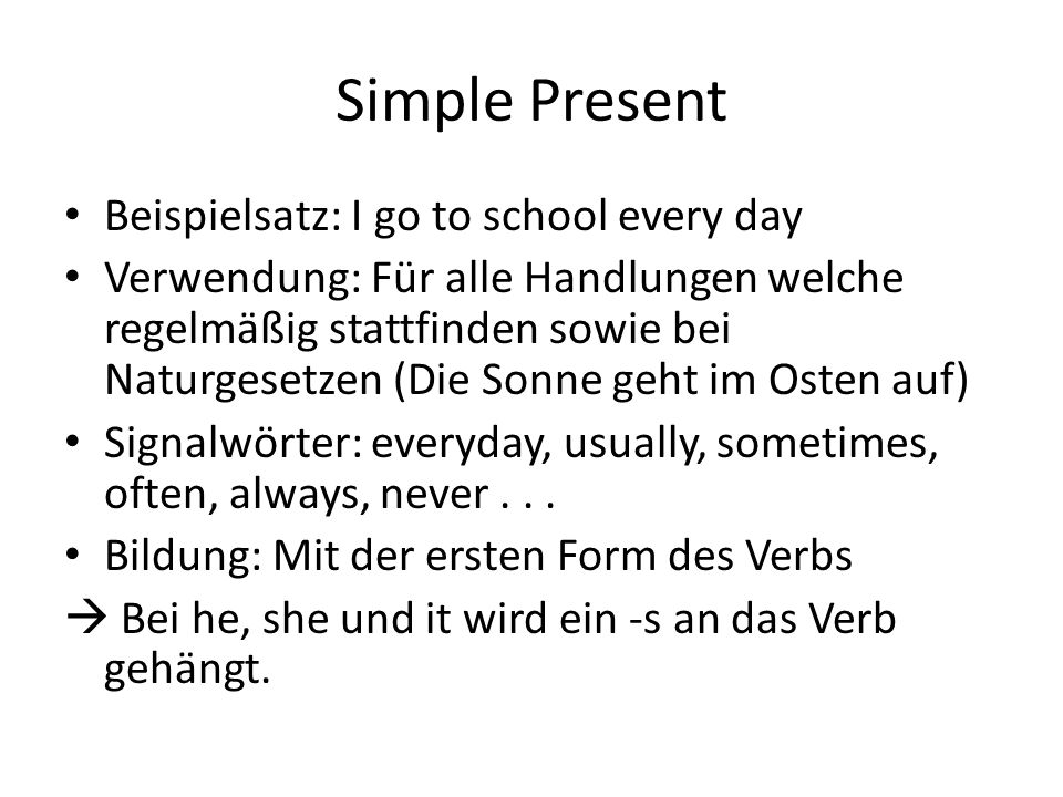 Simple Present Beispielsatz: I go to school every day
