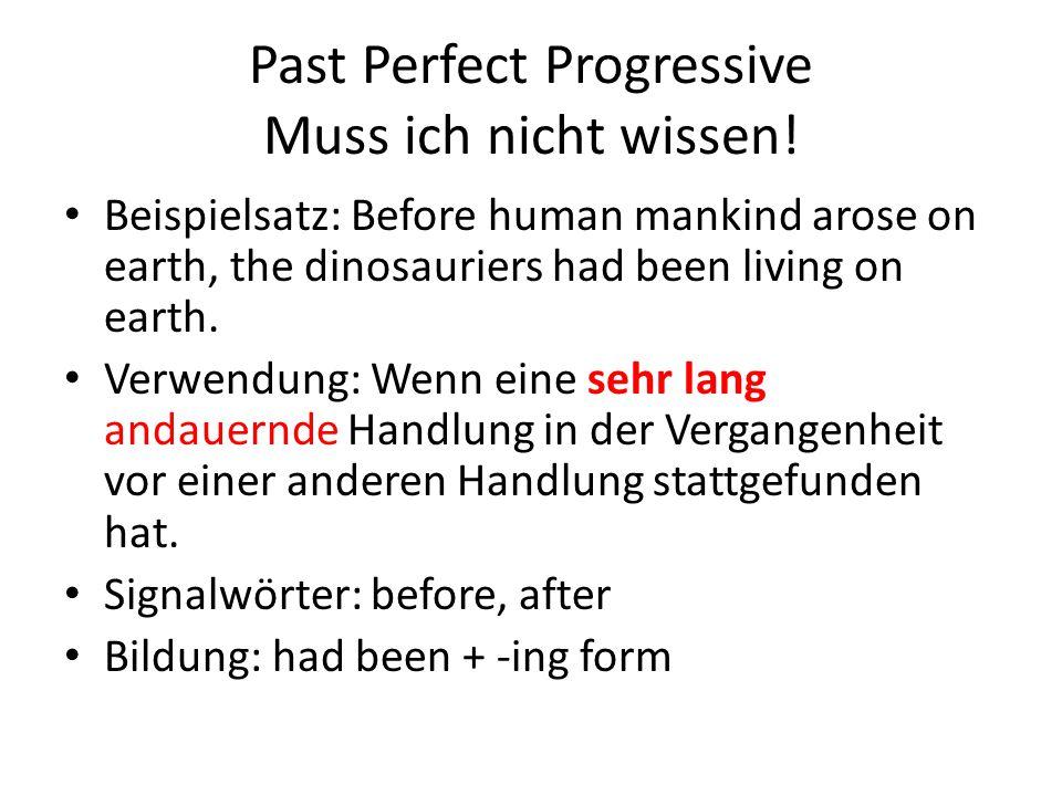 Past Perfect Progressive Muss ich nicht wissen!