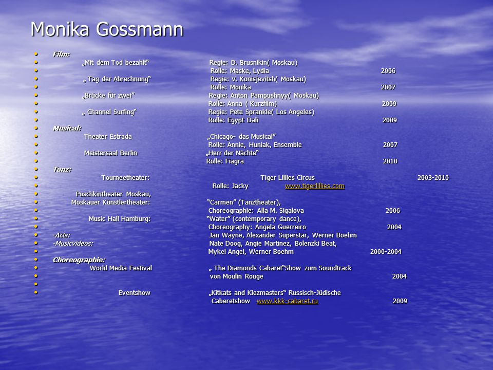 "Monika Gossmann Film: ""Mit dem Tod bezahlt Regie: D. Brusnikin( Moskau) Rolle: Maske, Lydia 2006."