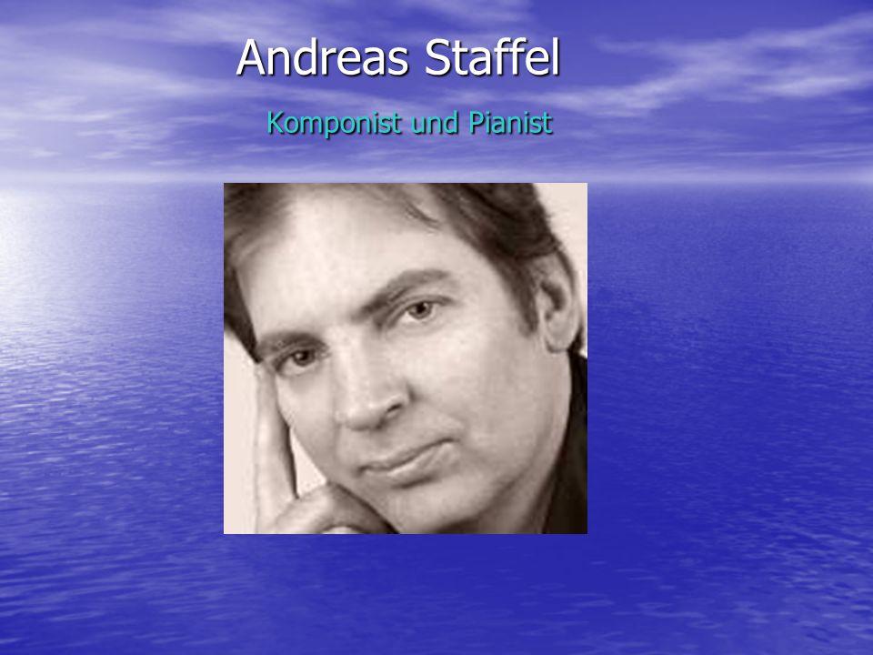 Andreas Staffel Komponist und Pianist