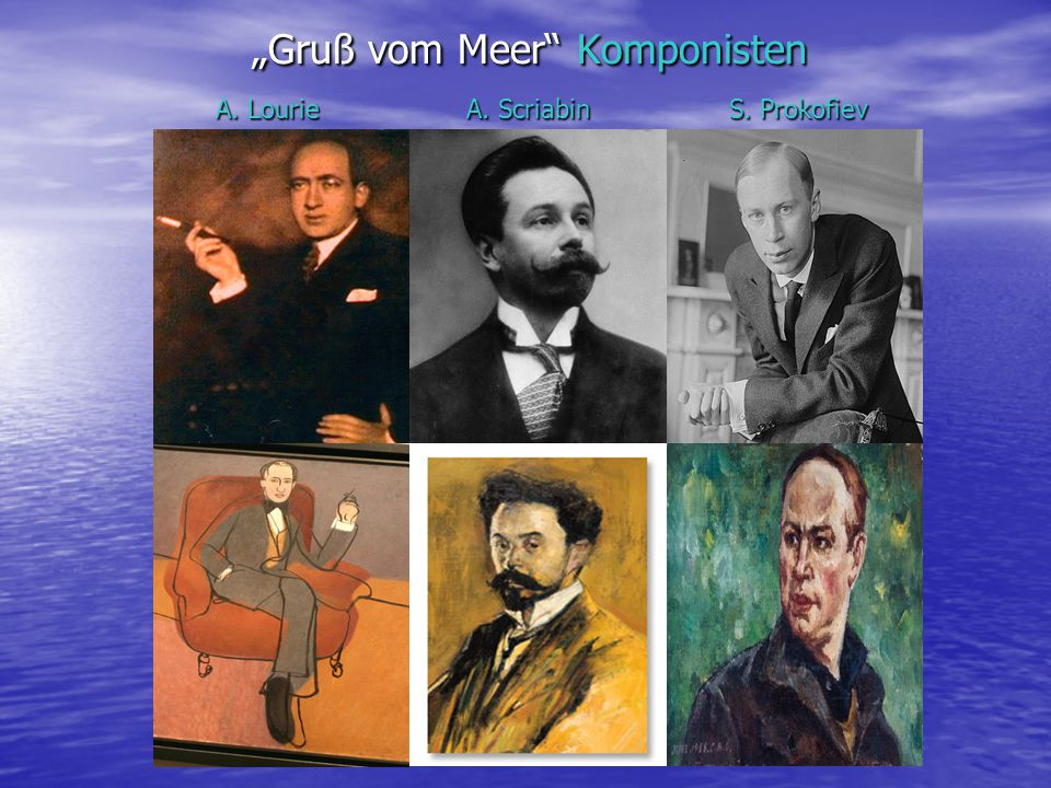 """Gruß vom Meer Komponisten A. Lourie A. Scriabin S. Prokofiev"