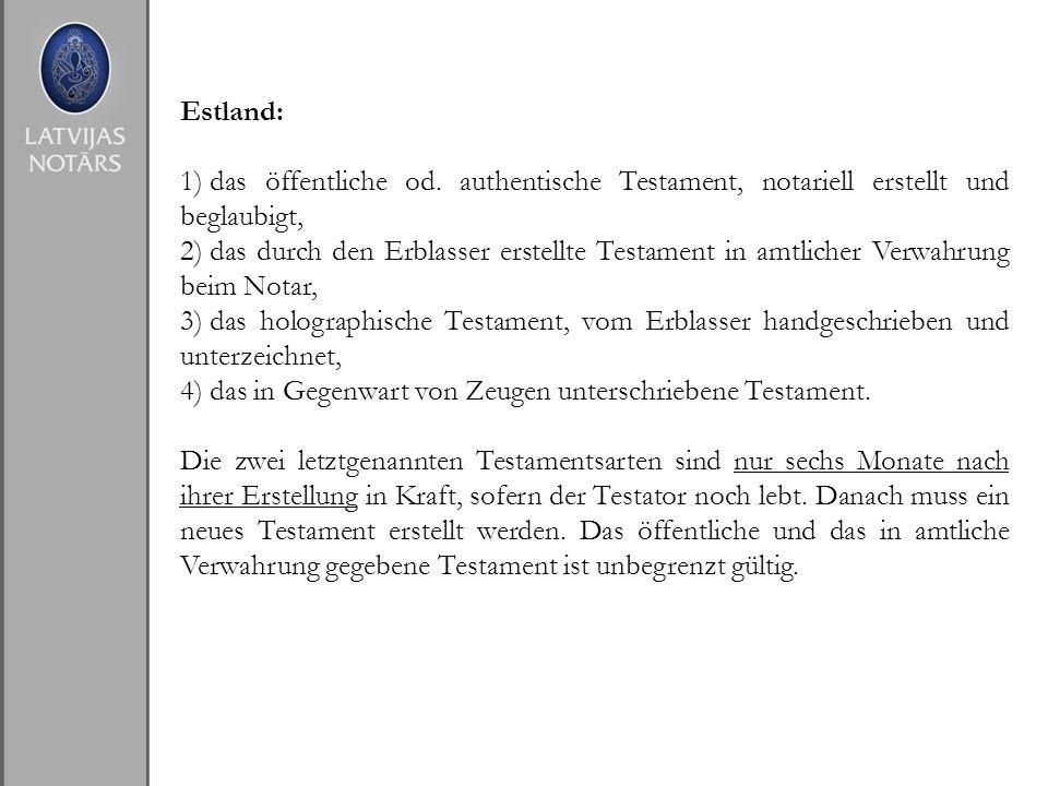 Estland: das öffentliche od. authentische Testament, notariell erstellt und beglaubigt,