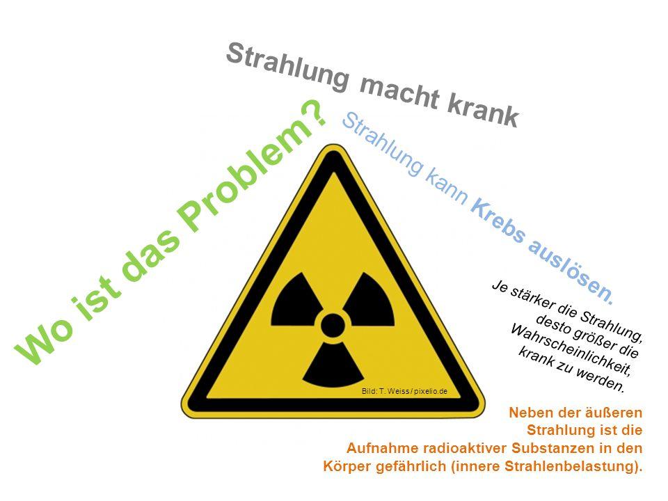 Wo ist das Problem Strahlung macht krank