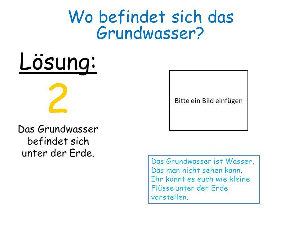 2 Lösung: Wo befindet sich das Grundwasser
