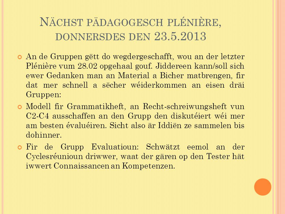 Nächst pädagogesch plénière, donnersdes den 23.5.2013