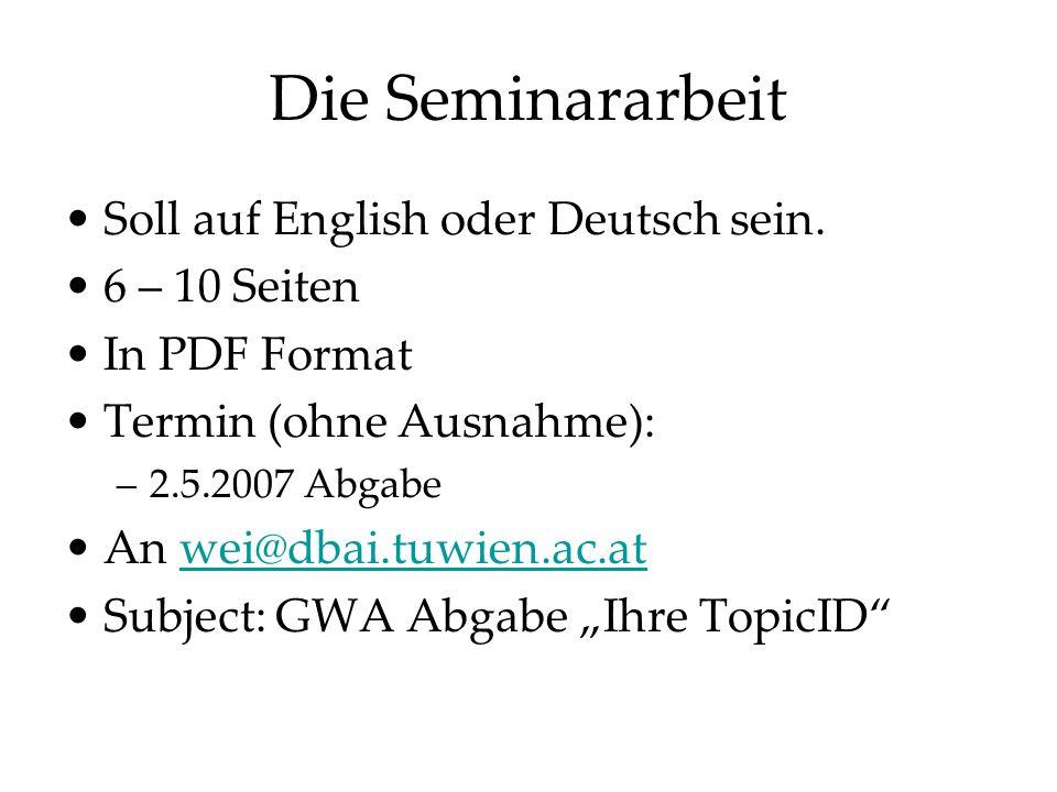 Die Seminararbeit Soll auf English oder Deutsch sein. 6 – 10 Seiten