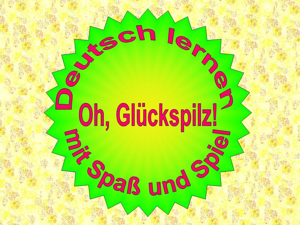 Deutsch lernen mit Spaß und Spiel Oh, Glückspilz!