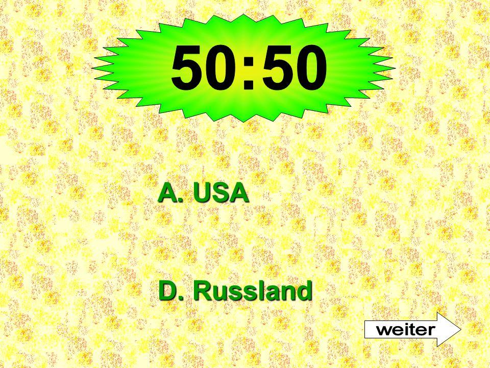 50:50 A. USA D. Russland weiter