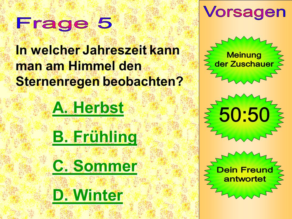 A. Herbst B. Frühling C. Sommer D. Winter Vorsagen Frage 5 Meinung