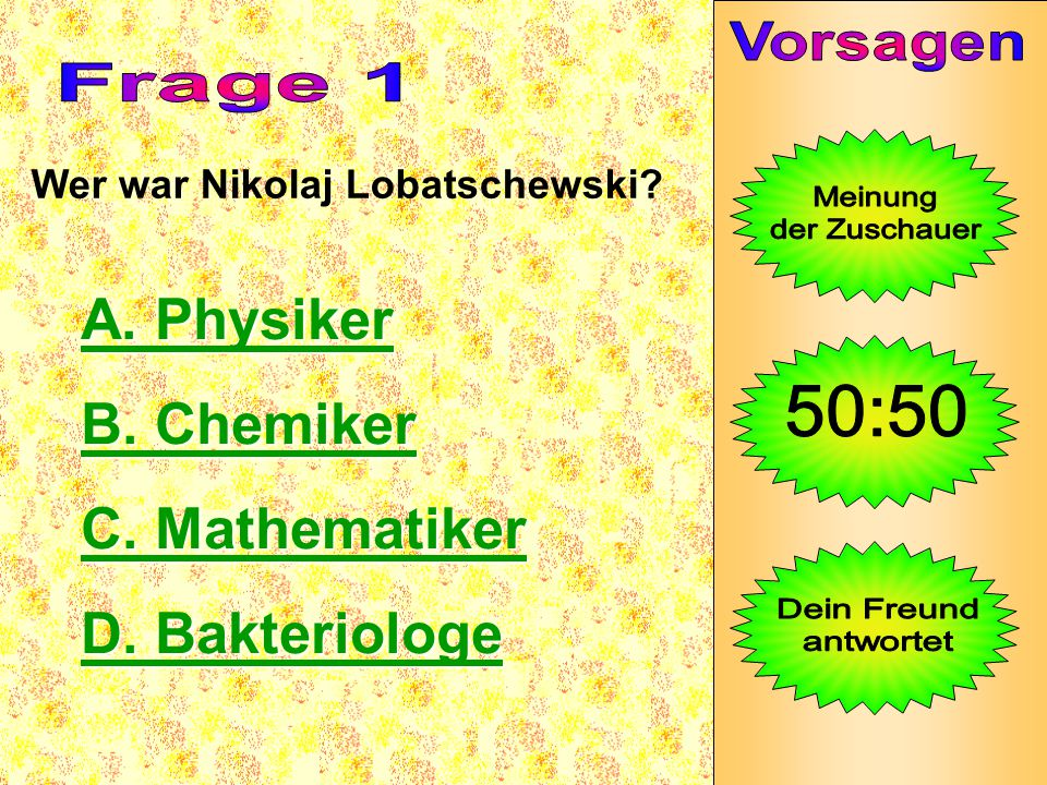A. Physiker B. Chemiker C. Mathematiker D. Bakteriologe Vorsagen