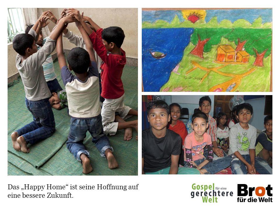 """Das """"Happy Home ist seine Hoffnung auf eine bessere Zukunft."""