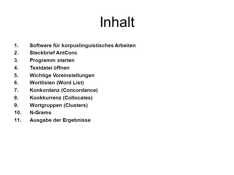 Inhalt Software für korpuslinguistisches Arbeiten Steckbrief AntConc