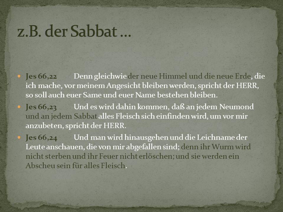 z.B. der Sabbat …