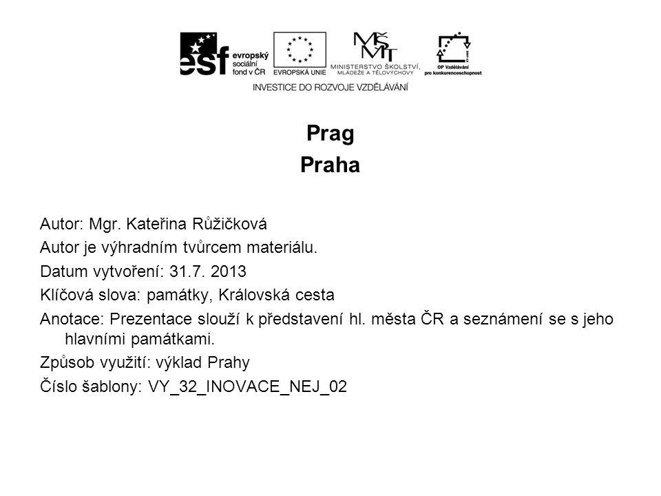 Prag Praha Autor: Mgr. Kateřina Růžičková