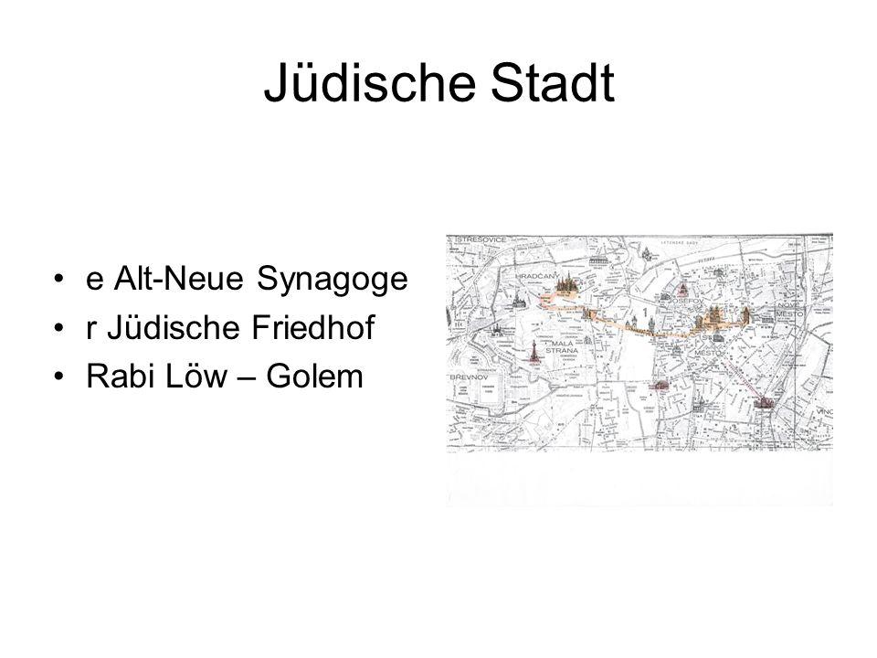 Jüdische Stadt e Alt-Neue Synagoge r Jüdische Friedhof