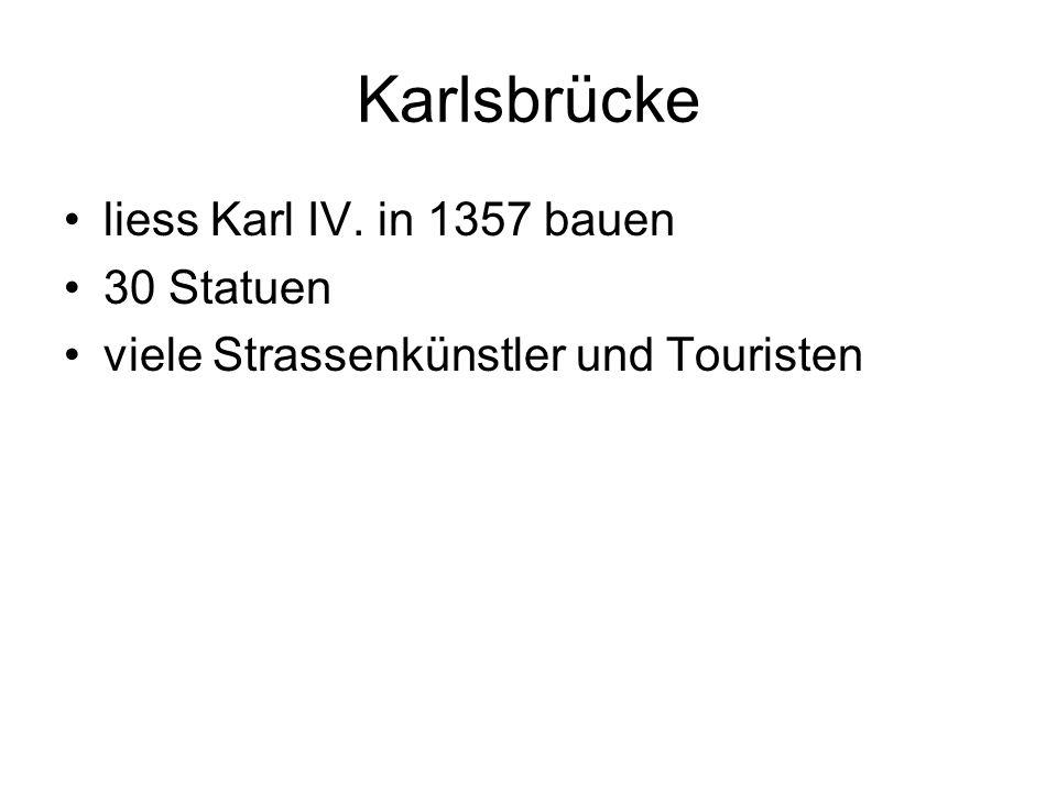 Karlsbrücke liess Karl IV. in 1357 bauen 30 Statuen