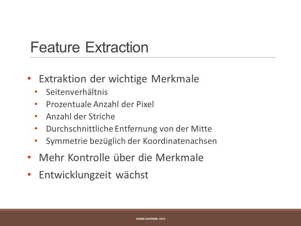 Feature Extraction Extraktion der wichtige Merkmale