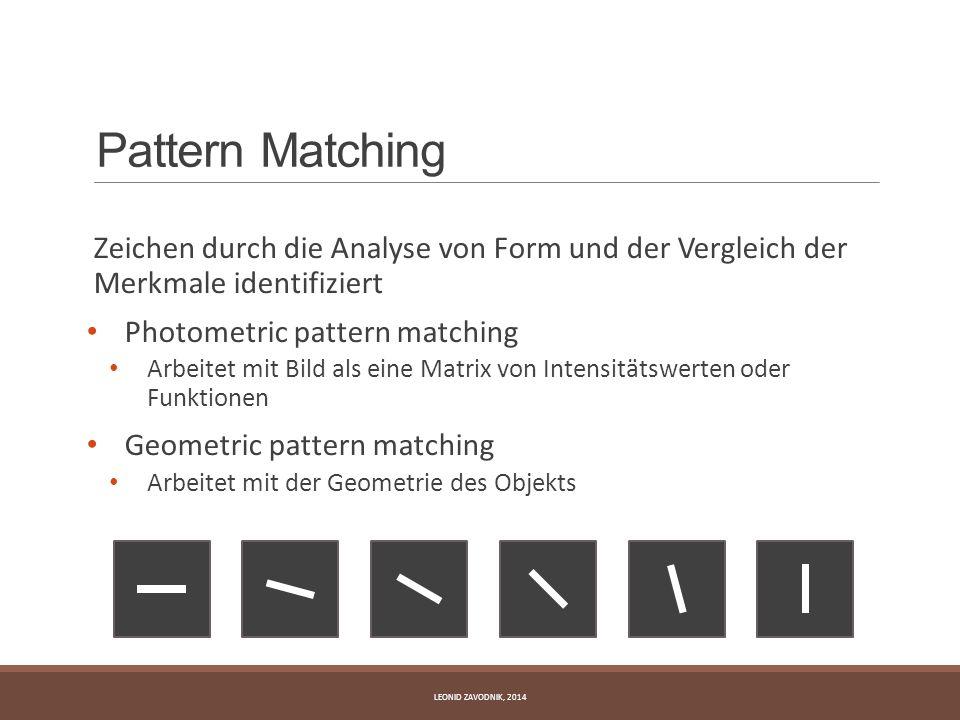 Pattern Matching Zeichen durch die Analyse von Form und der Vergleich der Merkmale identifiziert.