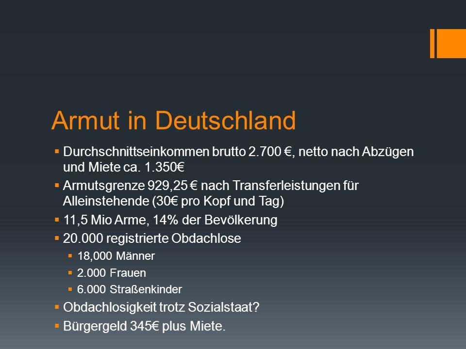 Armut in Deutschland Durchschnittseinkommen brutto 2.700 €, netto nach Abzügen und Miete ca. 1.350€