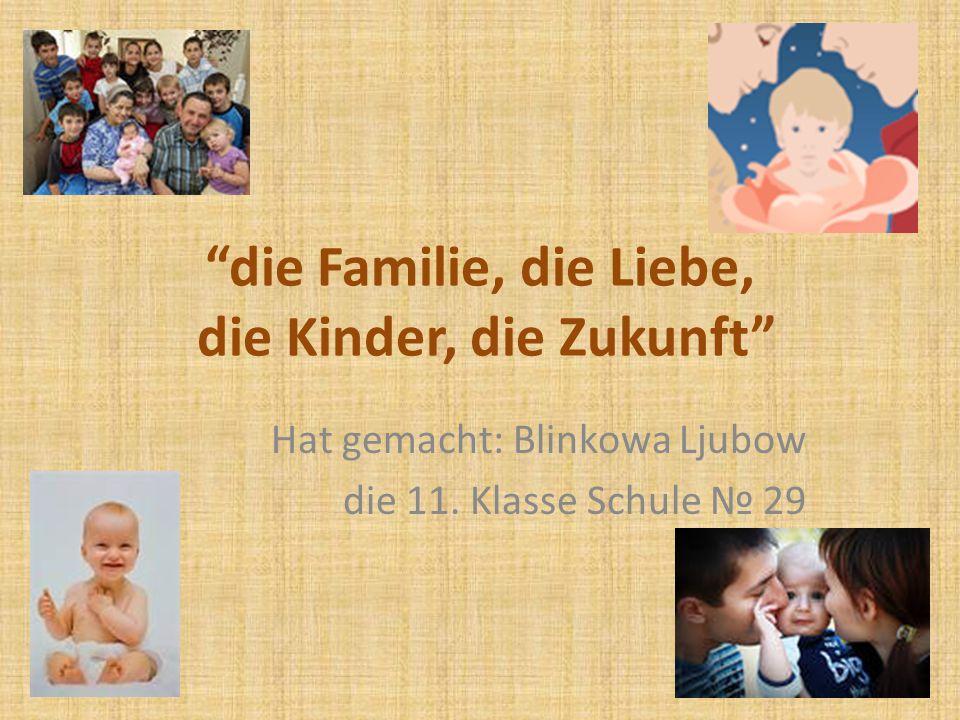 die Familie, die Liebe, die Kinder, die Zukunft