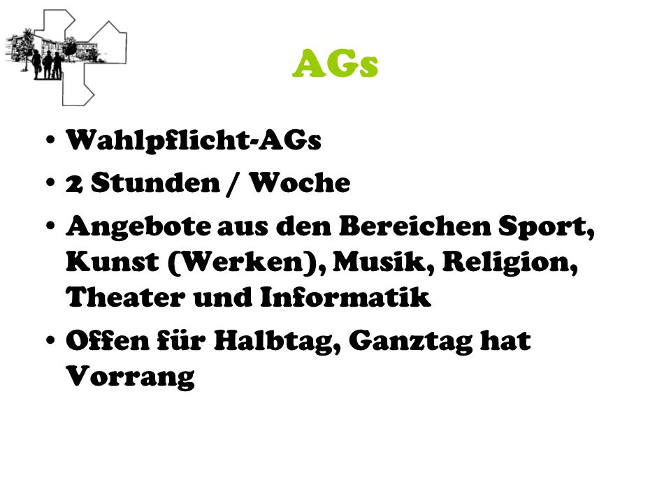 AGs Wahlpflicht-AGs 2 Stunden / Woche