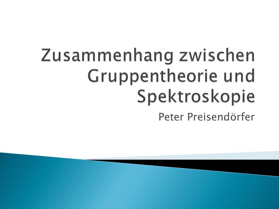 Zusammenhang zwischen Gruppentheorie und Spektroskopie
